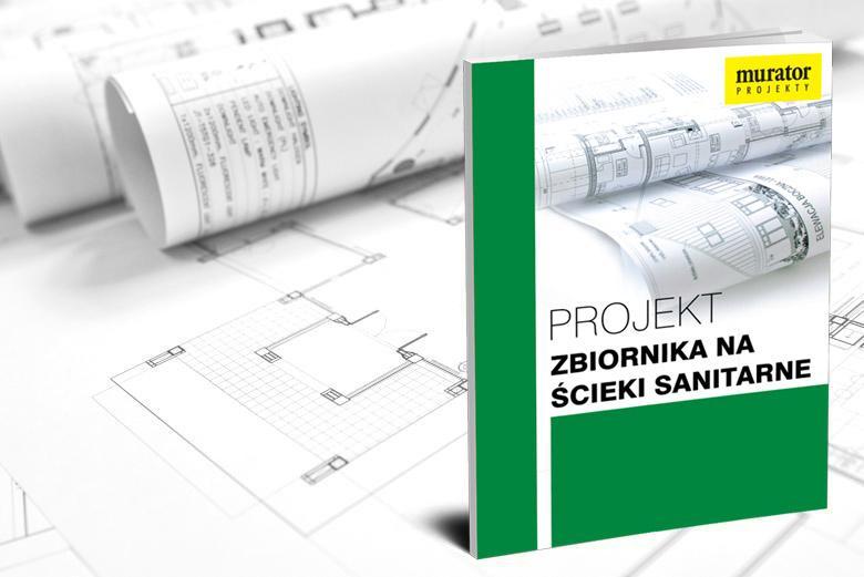 PROMOCJA: Projekt zbiornika na ścieki sanitarne (szamba)
